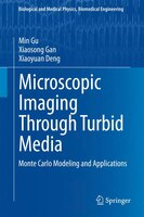Microscopic Imaging through Turbid Media: Monte Carlo Modeling And Applications