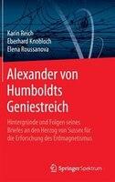 Alexander von Humboldts Geniestreich: Hintergründe und Folgen seines Briefes an den Herzog von Sussex für die