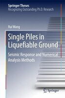 Single Piles In Liquefiable Ground: Seismic Response And Numerical Analysis Methods