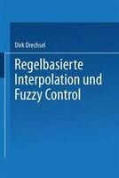 Regelbasierte Interpolation und Fuzzy Control