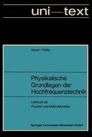 Physikalische Grundlagen Der Hochfrequenztechnik: Eine Darstellung Mit Zahlreichen Versuchsbeschreibungen, Lehrbuch Für