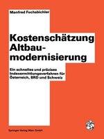 Kostenschätzung Altbaumodernisierung: Ein schnelles und präzises Indexermittlungsverfahren für Österreich, BRD