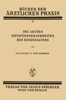 Die Akuten Infektionskrankheiten des Kindesalters: Band 38