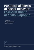 Paradoxical Effects of Social Behavior: Essays in Honor of Anatol Rapoport