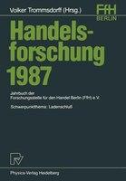 Handelsforschung 1987: Schwerpunktthema: Landenschluß