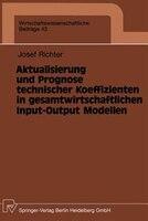 Aktualisierung und Prognose technischer Koeffizienten in gesamtwirtschaftlichen Input-Output Modellen
