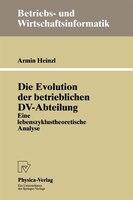Die Evolution Der Betrieblichen Dv-abteilung: Eine Lebenszyklustheoretische Analyse