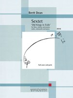 Sextet 'old Kings In Exile': For Flute, Clarinet, Percussion, Violin, Violoncello, And Piano