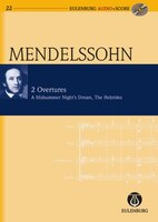 2 Overtures:  Op. 21/Op. 36 A Midsummer Night's Dream/The Hebrides: Eulenburg Audio+Score Series