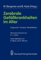 Zerebrale Gefäßkrankheiten im Alter: Diagnostik, Therapie, Rehabilitation