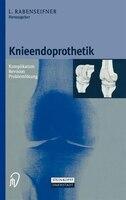 Knieendoprothetik: Komplikation - Revision - Problemlösung