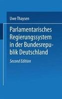 Parlamentarisches Regierungssystem In Der Bundesrepublik Deutschland: Daten - Fakten - Urteile Im Grundriß