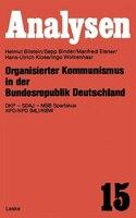 Organisierter Kommunismus In Der Bundesrepublik Deutschland: Dkp - Sdaj - Msb Spartakus Kpd/kpd (ml)/kbw