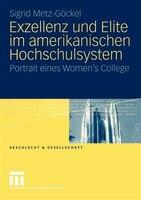 Exzellenz und Elite im amerikanischen Hochschulsystem: Portrait eines Women's College