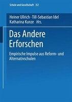 Das Andere Erforschen: Empirische Impulse aus Reform- und Alternativschulen