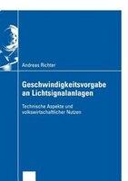 Geschwindigkeitsvorgabe an Lichtsignalanlagen: Technische Aspekte und volkswirtschaftlicher Nutzen