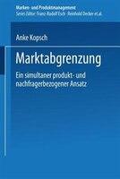 Marktabgrenzung: Ein Simultaner Produkt- Und Nachfragerbezogener Ansatz