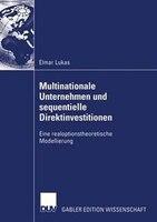 Multinationale Unternehmen und sequentielle Direktinvestitionen: Eine realoptionstheoretische Modellierung