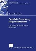 Gestaffelte Finanzierung junger Unternehmen: Eine empirische Untersuchung in Deutschland