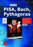 Pisa, Bach, Pythagoras: Ein Vergnügliches Kabarett Um Bildung, Musik Und Mathematik