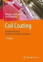 Coil Coating: Bandbeschichtung: Verfahren, Produkte Und Märkte