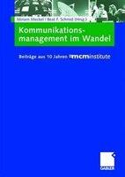 Kommunikationsmanagement Im Wandel: Beiträge Aus 10 Jahren =mcminstitute