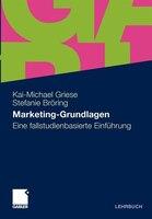 Marketing-grundlagen: Eine Fallstudienbasierte Einführung - Kai-Michael Griese, Stefanie Bröring