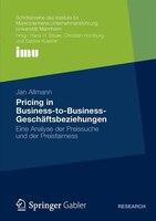 Pricing in Business-to-Business-Geschäftsbeziehungen: Eine Analyse der Preissuche und der Preisfairness