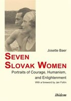 Seven Slovak Women: Portraits of Courage, Humanism, and Enlightenment