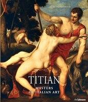 Masters Of Art:  Titian: Titian