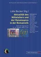 Aktualitaet des Mittelalters und der Renaissance in der Romanistik: Akten der Tagung vom 13.-14. Oktober 2006 in Trier
