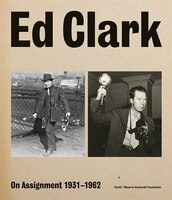 Ed Clark: On Assignment: 1931-1962