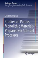 Studies on Porous Monolithic Materials Prepared via Sol-Gel Processes