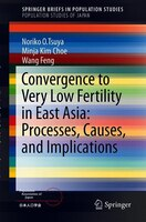 Different Paths, Similar Destinations: Fertility Declines in Japan, South Korea, and China
