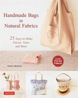 Handmade Bags In Natural Fabrics: 60 Easy-to-make Purses, Totes And More (9784805313169 978480531316) photo