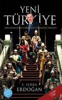 Yeni Turkiye: Asra Damgasini Vuran Bir Liderligin Hikayesi