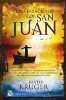Conversaciones con San Juan - C. Baxter Kruger