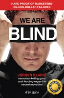 We Are Blind: Hard Proof Of Marketers' Billion-dollar Failures