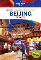 Lonely Planet Beijing De Cerca 2nd Ed.: 2nd Edition