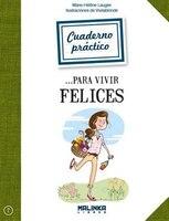 Cuaderno Práctico Para Vivir Felices - Marie-hélène Laugier