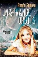In Strange Orbits - Volume 1 - Ramón Somoza