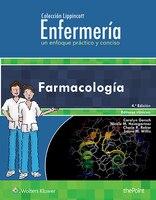 Coleccion Lippincott Enfermeria. Un enfoque practico y conciso: Farmacologia LWW Author