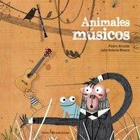 Animales Músicos - Pedro Alcalde, Julio Antonio Blasco
