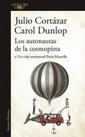 Los autonautas de la cosmopista / The Autonauts of the Cosmoroute