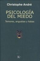 Psicología Del Miedo: Temores, angustias y fobias