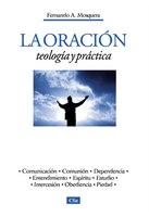 La oración, teología y práctica - Fernando A. Mosquera