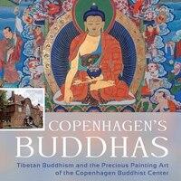 Copenhagen's Buddhas: Tibetan Buddhism and the Precious Painting Art of the Copenhagen Buddhist Center