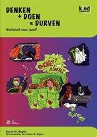 Denken + Doen = Durven - Werkboek Kind - S.m. Bögels