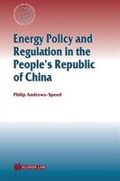 Energy Policy And Regulation In The People's Republic Of China - Philip Andrews-speed