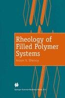 Rheology of Filled Polymer Systems - A.V. Shenoy